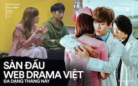 """Sàn đấu web drama Việt hiện tại: Lễ hội  cực kì đa dạng """"người chơi"""", loại nào cũng có"""