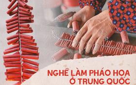 Pháo hoa Trung Quốc: Thể hiện sự may mắn bình an nhưng lại mang nhiều nguy hiểm trong quá trình sản xuất