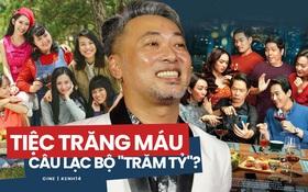 """Đậm đặc drama và """"hài đen"""", Tiệc Trăng Máu có giúp Nguyễn Quang Dũng gia nhập câu lạc bộ phim Việt trăm tỷ?"""