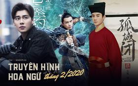 """Phim truyền hình Hoa ngữ tháng 2: Ơn giời phim """"đắp chiếu"""" của Lý Dịch Phong cuối cùng cũng lên sóng!"""