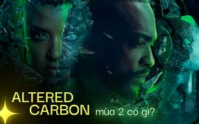 """Ngoài diễn xuất của sao Marvel và nội dung mới lạ, trải nghiệm Altered Carbon mùa 2 đáng ra """"chuồng gà"""""""