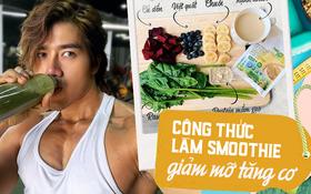 Chàng trai Sài Thành bật mí 3 công thức làm smoothie phục hồi năng lượng sau khi tập mà chỉ mất có 5 phút thực hiện