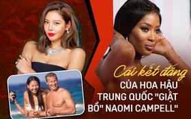 """Tiểu tam nức tiếng Trung Quốc: Trắng trợn giật bồ """"ân sư"""" Naomi Campell, trả giá bằng sự nghiệp Hoa hậu lụi tàn"""