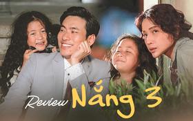 """Review NẮNG 3: Sụt sùi màn lấy nước mắt của """"con gái rơi"""" Kiều Minh Tuấn"""