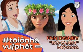 """Ngạc nhiên trước sự """"thiên vị"""" của các fan Disney: Phim nào cũng nhớ rõ chi tiết, chỉ riêng Moana là bị bỏ quên"""