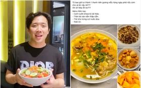 """Anh chồng """"đảm"""" nhất showbiz Việt mùa dịch gọi tên Trấn Thành: Fanpage gần 12 triệu likes thường xuyên khoe ảnh đồ ăn, toàn là món tự tay nấu cho Hari"""