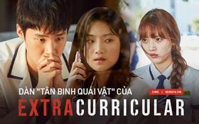 """Dàn cast cực phẩm của Extracurricular: Có tình đầu của """"phó tổng"""" Park Seo Joon, đâu phải mỗi Kim Dong Hee là tân binh quái vật?"""