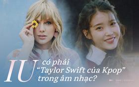 """Nghệ sĩ IU: Cô gái kể chuyện đời mình bằng ngôn ngữ âm nhạc, một """"Taylor Swift"""" đa màu sắc và đầy trải nghiệm của Kpop?"""