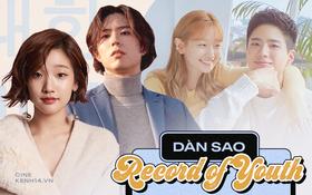 """Soi dàn cast Record of Youth: Đâu chỉ Park Bo Gum - Park So Dam thuộc hàng """"quốc bảo"""", nam phụ cũng xịn sò lắm à nghen!"""