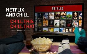 """""""Netflix and chill"""", nhưng chill sao cho thật """"xịn sò"""" thì không phải ai cũng biết"""