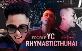 """Profile YC - """"nhân cách thứ hai"""" của Rhymastic: Hợp lực với Binz và BigDaddy tung track diss ủng hộ Karik, trận chiến với B Ray siêu đỉnh"""