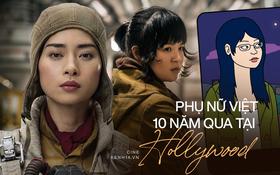 """Phụ nữ Việt ở Hollywood 10 năm qua: Không còn là """"bông hồng lẳng lơ"""" thời chiến gây tranh cãi mà mạnh mẽ vẽ nên câu chuyện siêu anh hùng!"""