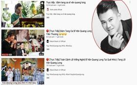 """Ngựa quen đường cũ: Hết đăng video giả về đám tang cố nghệ sĩ Chí Tài, nhiều kênh YouTube tiếp tục câu view với nội dung """"Trực tiếp đám tang ca sĩ Vân Quang Long"""""""