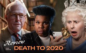 """Death to 2020: Tiếng cười giễu nhại tạm biệt 1 năm đầy bi kịch, xem mà ôm bụng với dàn sao Hollywood hóa """"chúa lươn"""" không ngán một ai!"""
