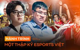 Hành trình một thập kỷ eSports Việt bước ra ánh sáng - Những cái tên làm nên bộ mặt nền thể thao điện tử nước nhà