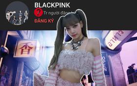 """Muốn YG lên tiếng giải thích việc phân biệt đối xử với Lisa, netizen ồ ạt bỏ đăng ký kênh YouTube BLACKPINK, nhưng kết quả thật """"trớ trêu""""!"""