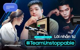 Top bài dự thi ấn tượng nhất từ biệt đội #TeamUnstoppable: Lời nhắn gửi đến từ những chiến binh đã làm điều không thể!