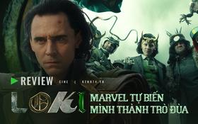 Loki: Một lần hiếm hoi Marvel tự biến mình thành trò đùa