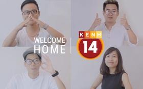Welcome home - lời chào tới các ứng viên vòng 2 chiến dịch tuyển dụng của Kenh14.vn
