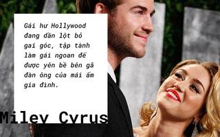 """Miley Cyrus: """"Gái hư"""" chịu trở về hình hài gái ngoan vì trót yêu sâu đậm một người đàn ông suốt 7 năm"""