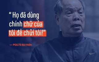 """PGS.TS Bùi Hiền nói về đề xuất cải tiến tiếng Việt bị """"ném đá"""": Họ dùng chính chữ của tôi để chửi tôi, chứng tỏ chữ này rất nhạy, rất nhanh vào đầu!"""