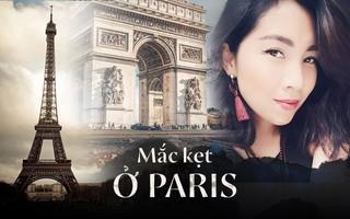 Mắc kẹt ở Paris - Một nữ du khách Việt kể về hành trình bị bất ngờ giam giữ ngay khi vừa đến Pháp