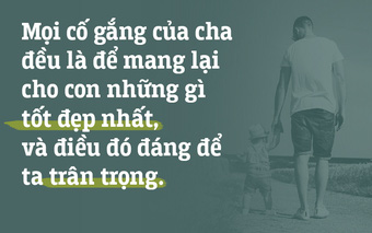 Cha không giàu có hay quyền lực, nhưng cha sẽ luôn làm mọi thứ để con có cuộc sống tốt nhất!