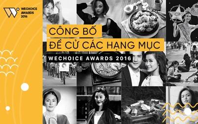 WeChoice Awards 2016: Công bố danh sách đề cử các hạng mục Dấu ấn Việt Nam, Đời sống giới trẻ và Giải trí