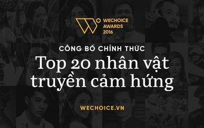 Lộ diện 20 nhân vật - 20 niềm cảm hứng của WeChoice Awards 2016