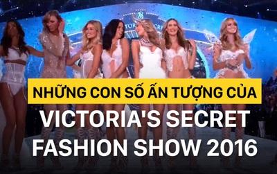 Victoria's Secret Show 2016 và những con số đặc biệt ai không ấn tượng mới là lạ!