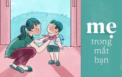 Mẹ - người đóng nhiều vai nhất trong bộ phim cuộc đời của mỗi chúng ta