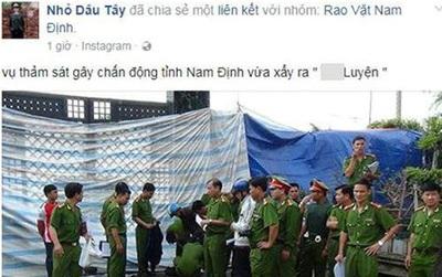 Triệu tập người lấy hình ảnh thảm sát Bình Phước để tung tin vụ án 8 người chết ở Nam Định