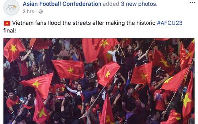 """Đến AFC cũng đưa tin về """"cơn bão"""" của người hâm mộ Việt Nam"""