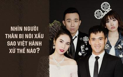Sao Việt làm gì khi người thân, người yêu của mình bị nói xấu, xúc phạm nặng nề?