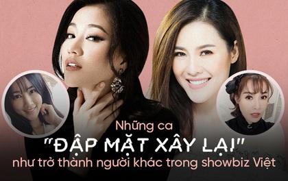 """Showbiz Việt và những ca """"đập mặt xây lại"""" như trở thành một người hoàn toàn khác"""