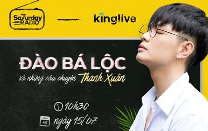 """Không chỉ âm nhạc, Đào Bá Lộc còn mang cả """"Thanh xuân"""" đến Saturday Radio"""