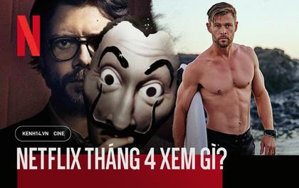 """Netflix tháng 4: """"Thần Sấm"""" Chris Hemsworth có bom tấn hành động, dòng phim gia đình lên ngôi giữa thời điểm ai cũng đang ở nhà"""