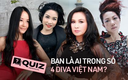 Bạn là ai trong số 4 diva lừng lẫy của làng nhạc Việt: Thanh Lam, Hồng Nhung hay Mỹ Linh, Hà Trần?