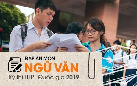 Đáp án đề thi THPT Quốc gia 2019 môn Ngữ văn