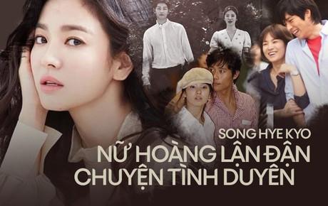 Song Hye Kyo: Dành cả tuổi thanh xuân đi tìm tình yêu tự do với các tài tử quyền lực, nhưng đổi lại vẫn chỉ là số 0!