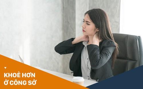 Đau mỏi vai gáy: căn bệnh thường gặp ở dân văn phòng nhưng ít người biết cách khắc phục