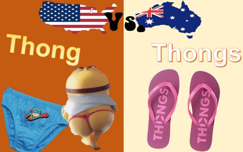 Những từ vựng viết giống mà nghĩa khác nhau đến mức cười bò giữa tiếng Anh-Mỹ và Anh-Úc