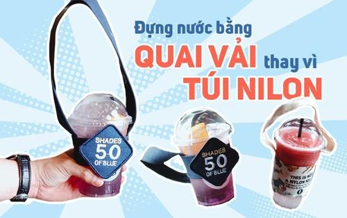 Dùng quai vải thay túi nylon đựng nước: đây là cách bảo vệ môi trường rất đáng yêu của giới trẻ Sài Gòn