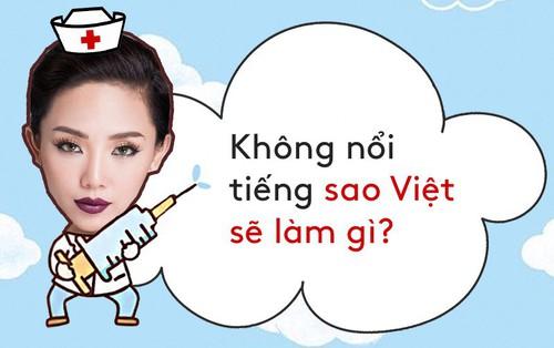 Nếu không làm người nổi tiếng, các sao Việt sẽ làm nghề gì?