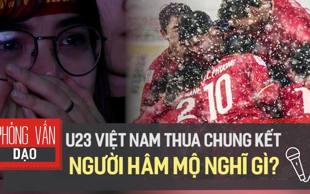 U23 Việt Nam thua chung kết, người hâm mộ nghĩ gì?