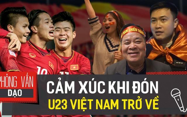 Cảm xúc của người hâm mộ khi đón U23 Việt Nam trở về