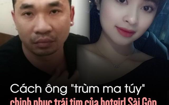 """Cách ông """"trùm ma túy"""" chinh phục trái tim của hotgirl Sài Gòn chỉ sau một đêm"""