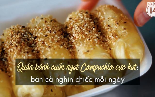 Quán bánh cuốn ngọt Campuchia cực hot ở Sài Gòn: bán cả nghìn chiếc mỗi ngày