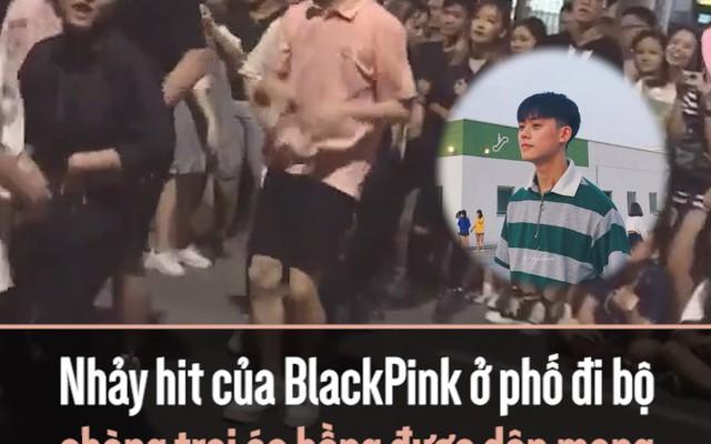 """Nhảy hit của BlackPink ở phố đi bộ, chàng trai áo hồng được dân mạng """"xin link"""" vì quá dễ thương"""