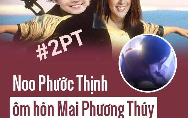 Noo Phước Thịnh hôn Mai Phương Thúy trong đám cưới Tú Anh, thuyền #2PT ra khơi